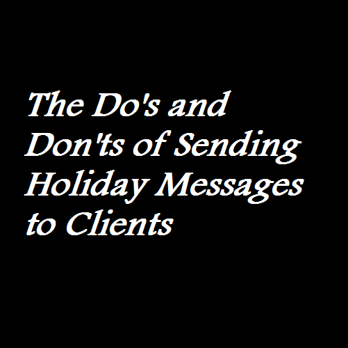 Bennis inc the dos and donts of sending holiday messages to clients the dos and donts of sending holiday messages to clients m4hsunfo