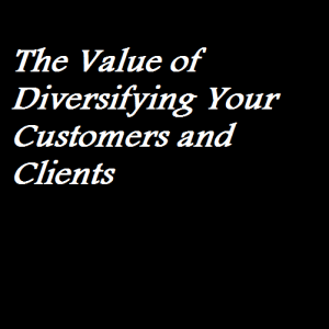The Value of Diversifying Your Customers and Clients