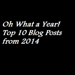 Oh What a Year Top 10 Blog Posts from 2014