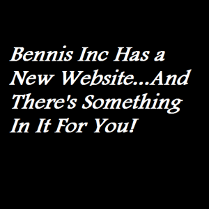 Bennis Inc Has a New Website...And There's Something In It For You