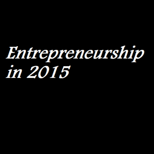 Entrepreneurship in 2015