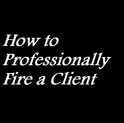 How to Professionally Fire a Client