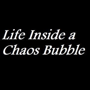 Life Inside a Chaos Bubble