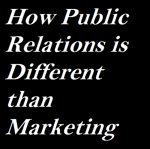 How Public Relations is Different than Marketing